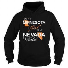 021-JUST A MINNESOTA GIRL IN A NEVADA WORLD T-SHIRTS, HOODIES, SWEATSHIRT (39.95$ ==► Shopping Now)
