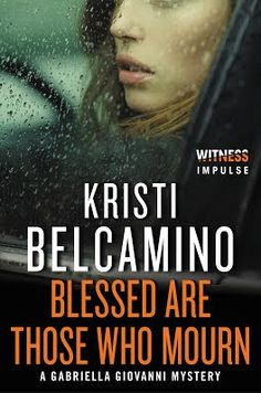 Blog Tour Excerpt & Giveaway - Blessed Are Those Who Mourn by Kristi Belcamino