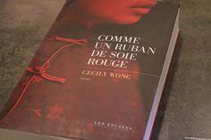 Ce qui m'a attirée vers le roman Comme un ruban de soie rouge de l'auteur Cecily Wong , paru aux éditions Les Escales en juin 2017, c'est la promesse d'un voyage dans le temps et entre la Chine et Hawaï. C'est aussi l'envie d'en savoir plus sur cette...