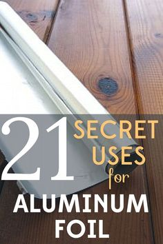 Is aluminum foil living up to its full potential in your home you
