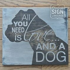 Boxer Dogs All You Need is Love and a Dog Boxer Painted Wood Sign Boxer And Baby, Boxer Love, Dog Signs, Wall Signs, Boxers, Kansas City, Painted Wood Signs, Hand Painted, Painted Rocks