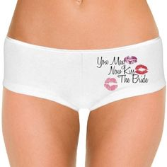 Kiss The Bride Undies | Customize a sexy pair of hot shorts celebrating your new marriage. You can personalize them any way you want.