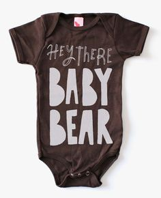 Hey There Baby Bear Print Onesie. Each design is drawn and screen printed by hand. White on Brown. Lightweight loose-fit onesie with Baby Boy Outfits, Kids Outfits, Newborn Outfits, Hipster Babys, Bear Nursery, Bear Print, Baby Time, Cute Baby Clothes, Baby Bodysuit