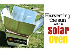 How to Harvest the Sun with a Solar Oven