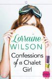 "VERBIER ""Confessions of a Chalet Girl"" by Lorraine Wilson http://www.tripfiction.com/books/confessions-of-a-chalet-girl/"
