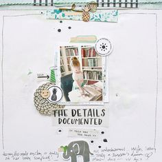 The Details Documented #layout #scrapbook #papercrafts @cocoadaisykits