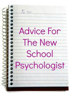 Be Silly, Honest and Kind: In the Beginning: Advice for the New School Psychologist