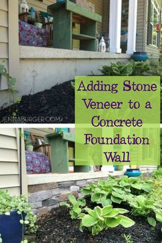 Add stone veneer to a concrete foundation wall and change the look of your home.