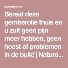Bereid deze gemberolie thuis en u zult geen pijn meer hebben, geen hoest of problemen in de buik!   Naturotheek