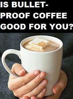 What is Bulletproof Coffee? Is Bulletproof Coffee Good for You?