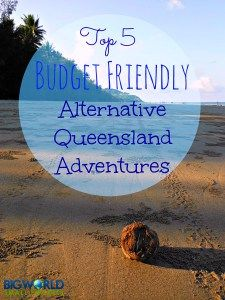 Top 5 Budget Friendly Alternative Queensland Adventures {Big World Small Pockets}