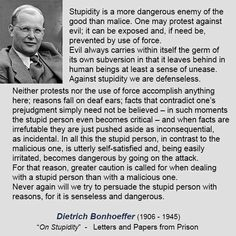 I like this Bonhoeffer quote which I think says something important about our current situation: