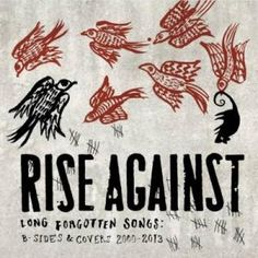 RISE AGAINST: Long Forgotten Songs: B-Sides & Covers 2000-2013 - http://www.punkadeka.it/rise-against-long-forgotten-songs-b-sides-covers-2000-2013/