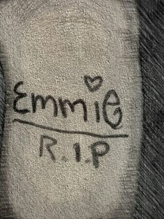 To Emmie R.I.P janurary 27 2014