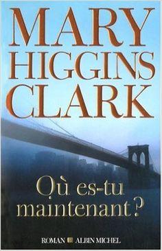 Où es-tu maintenant ?: Amazon.com: Mary Higgins Clark: Books Mary Higgins Clark, Albin Michel, Reading, Romans, Books, Amazon, Eating Plans, Livres, Libros