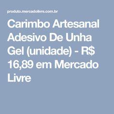 Carimbo Artesanal Adesivo De Unha Gel (unidade) - R$ 16,89 em Mercado Livre