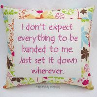Funny Cross Stitch Pillow, Floral Pillow, Entitlement Quote