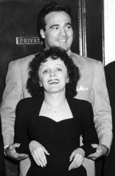 Edith Piaf and her first husband, who died in a plane crash coming to see her.