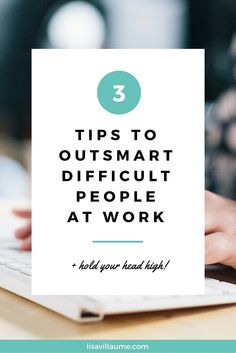 Every office has someone who is nasty and taking the high road takes courage. Here are 3 strategies to deal with difficult people in the office whilst taking the high road. www.lisavillaume.com
