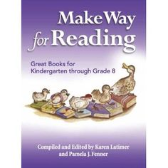 Make Way for Reading: Great Books for Kindergarten through Grade 8 The new waldorf reading list book with books for each grade
