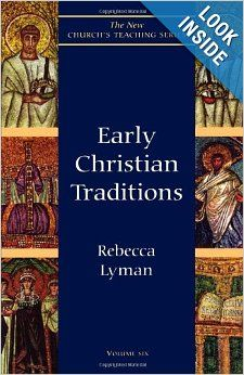 Early Christian Traditions (New Church's Teaching Series): Rebecca Lyman: 9781561011612: Amazon.com: Books