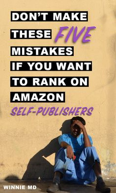 Kindle Publishing Mistakes That Prevent Kindle publishers from Ranking on the first page.A, mistakes that stop you from making money. Learn how to avoid them. Book Writing Tips, Writing Resources, Writing Prompts, Writing Workshop, Content Marketing, Online Marketing, Self Publishing, Amazon Publishing, Online Work