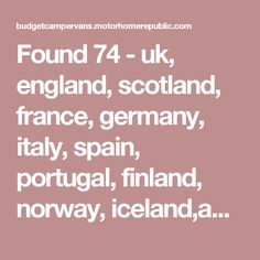 Found 74 - uk, england, scotland, france, germany, italy, spain, portugal, finland, norway, iceland,australia, new zealand, south africa, usa, canada motorhome rental, campervan hire search results