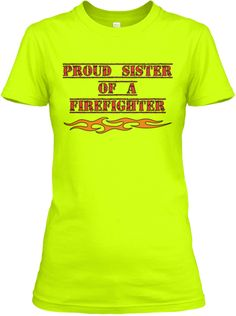 Firefighter's sister shirts. | Teespring