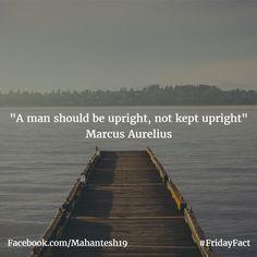 """A man should be upright, not kept Upright"" - Marcus Aurelius https://mahantesh19.wordpress.com/2017/01/06/a-man-should-be-upright-not-kept-upright-marcus-aurelius/ via @Mahantesh19_"