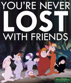You're Never Lost With Friends