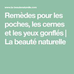 Remèdes pour les poches, les cernes et les yeux gonflés | La beauté naturelle