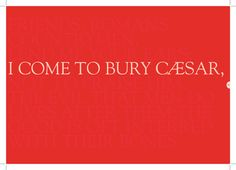 "A little part of Marc Antony's famous speech. ""I come to bury Caesar"" means that he's going to put Caesars body to rest."