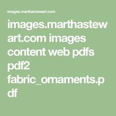 images.marthastewart.com images content web pdfs pdf2 fabric_ornaments.pdf