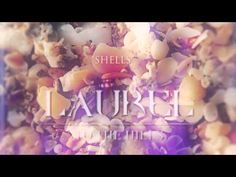 "▶ Laurel ""Shells"" - YouTube"