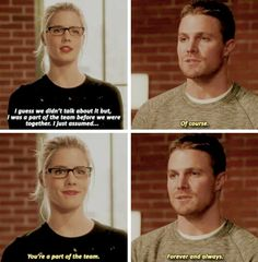 """You're a part of the team, Forever and always"" - Oliver and Felicity #Arrow"
