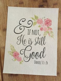 And if Not, He is Still Good Print