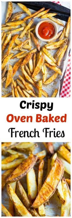 Crispy Oven Baked French Fries! So good you will never want to buy frozen fries again! Easy and healthy!