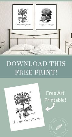 """Want to download this beautiful farmhouse inspired art print?  This free printable will add a touch of fixer upper inspired décor to your home.  With a quote that reads """"I must have flowers, always and always"""" this print, designed by Andi Coleman Designs, is a nod to timeless vintage simplicity as well as JoJo's favorite passage, which was featured in Magnolia journal!  Hop over to the Home Beautifully resource collection for this free instant download for affordable, budget friendly h.."""