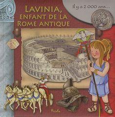 Lavinia, enfant de la Rome antique de Eleonora Barsotti http://www.amazon.fr/dp/2753022534/ref=cm_sw_r_pi_dp_fGGyub0BRPXSM