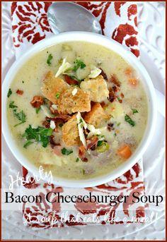 HEARTY BACON CHEESEBURGER SOUP        A scrumptious soup that eats like a meal!
