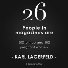 A roundup of Karl Lagerfeld quotes that are outrageous and that have put him at the center of controversy.