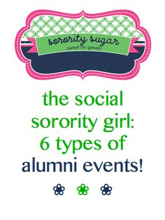 Every alumnae chapter president needs this list! The social sorority girl: 6 types of alumni events!