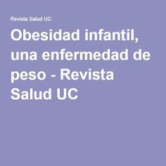 Obesidad infantil, una enfermedad de peso - Revista Salud UC