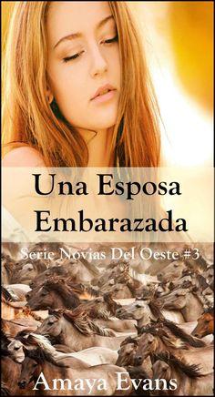 Una Esposa Embarazada (Serie Novias Del Oeste nº 3) eBook: Amaya Evans: Amazon.es: Tienda Kindle