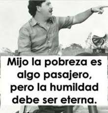 Resultado de imagen para frases de pablo escobar Pablo Escobar Quotes, Don Pablo Escobar, Pablo Emilio Escobar, Badass Quotes, Instagram Quotes, Real Talk, Life Quotes, Father, Signs