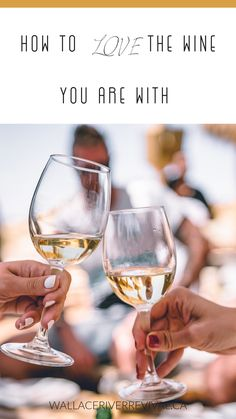 In the simplest of terms learning to love the wine you are with is one of the most pleasureable forms of education imaginable.