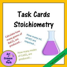 Use these 50 task cards to give your students practice in doing stoichiometry calculations in your high school chemistry course. Used as a bell-ringer, quiz, study station, review, students will be practicing properly calculating theoretical yield, limiting reagent, and percent yield.Includes: 50 task cards with Stoichiometry problems to solveReverse side of all 50 task cards with correct answersHelp cards for students, with tips to be used as a resource when doing stoichiometric…