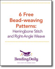 6 Free Bead-weaving Patterns: Herringbone Stitch and Right-Angle Weave.