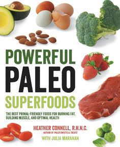 Must Read: Powerful Paleo Superfoods: The Best Primal-Friendly Foods for Burning Fat Building Muscle and Optimal Health Superfoods, Paleo Protein Powder, Mindless Eating, Muscle Building Supplements, Paleo Sweets, Food Journal, Vegan, Eating Plans, Diet Plans