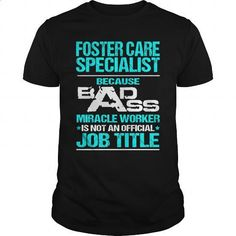 FOSTER CARE SPECIALIST - BADASS - #college sweatshirts #make your own t shirts. CHECK PRICE => https://www.sunfrog.com/LifeStyle/FOSTER-CARE-SPECIALIST--BADASS-Black-Guys.html?60505